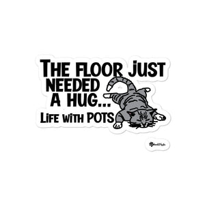 The Floor Just Needed a Hug Life with POTS (postural orthostatic tachycardia) Kiss Cut Sticker
