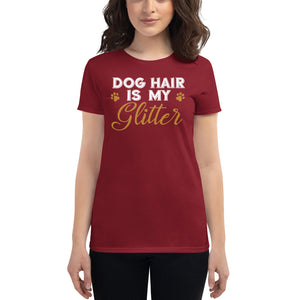 Dog Hair is My Glitter Women's T-Shirt