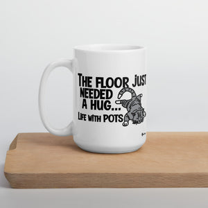 The Floor Just Needed a Hug POTS Postural Orthostatic Tachycardia Syndrome White Glossy Mug