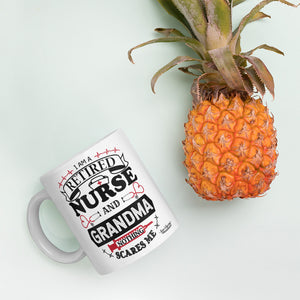 I am a Retired Nurse and Grandma Nothing Scares Me White Glossy Mug