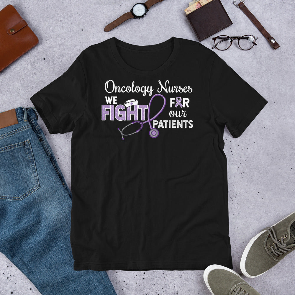 Oncology Nurses We Fight for Our Patients Cancer Awareness Unisex T-Shirt