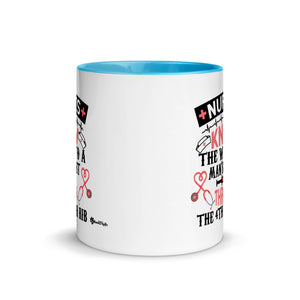 Nurses Know the Way to a Man's Heart - Through the 4th and 5th Rib Mug with Vibrant Color Inside