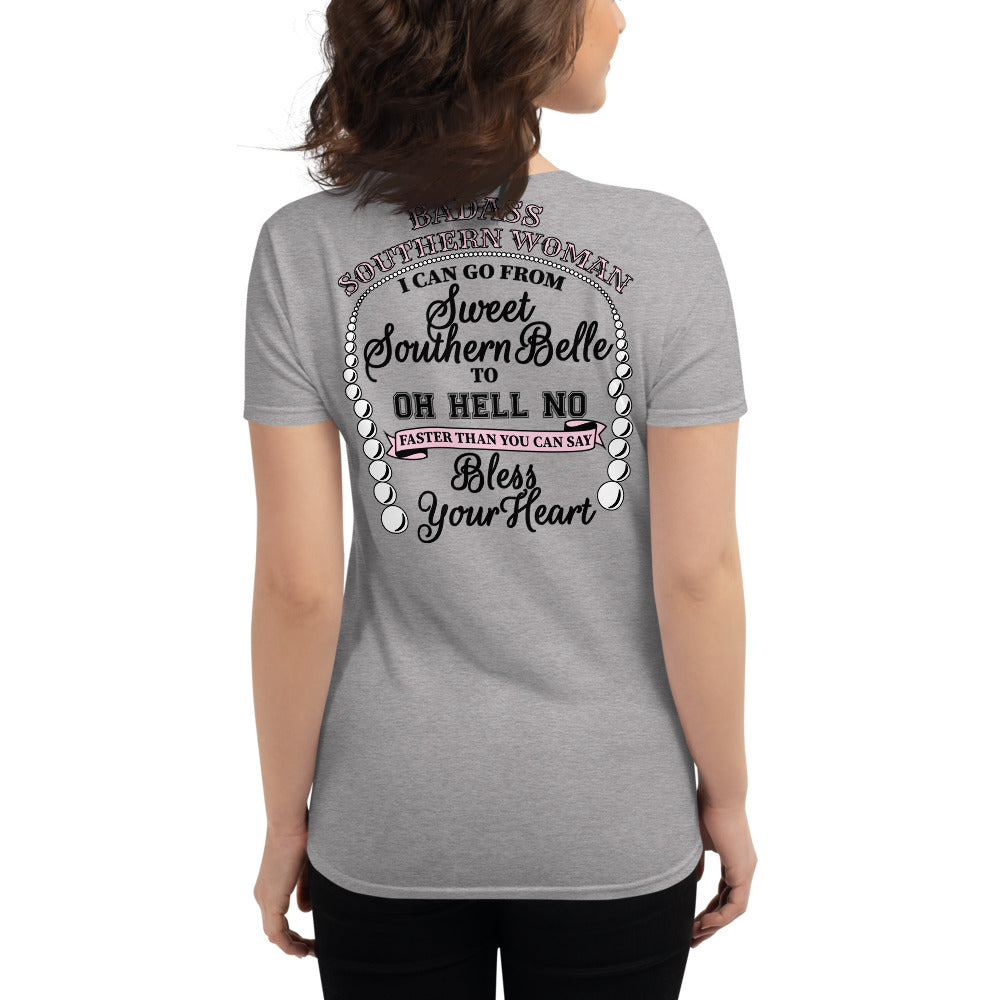 Badass Southern Woman Southern Belle to Oh Hell No faster than you can say Bless Your Heart Women's T-Shirt