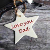 'LOVE YOU DAD' HAND MADE STAR - COLOUR OPTIONS AVAILABLE