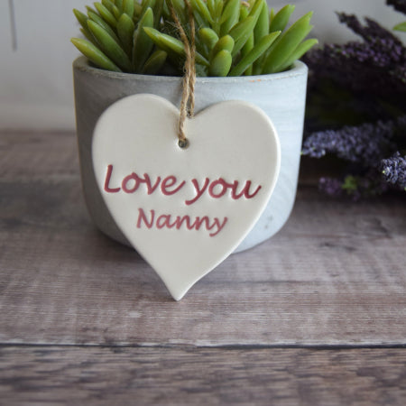'LOVE YOU NANNY' HAND MADE HEART - COLOUR OPTIONS AVAILABLE