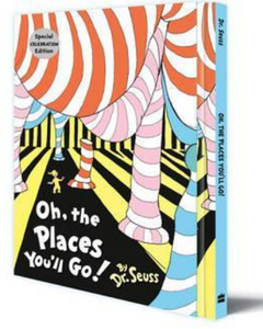 Oh, The Places You'll Go - Special Celebration Edition - Dr Seuss