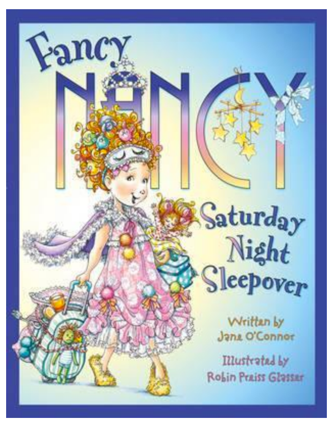 Fancy Nancy Saturday Night Sleepover - Jane O'Connor & Robin Preiss Glasser