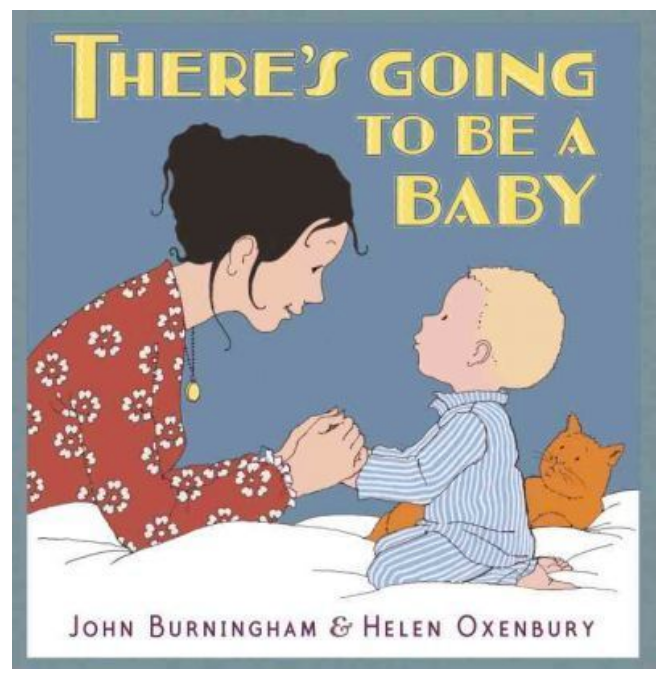 There's Going To Be A Baby - John Burningham & Helen Oxenbury