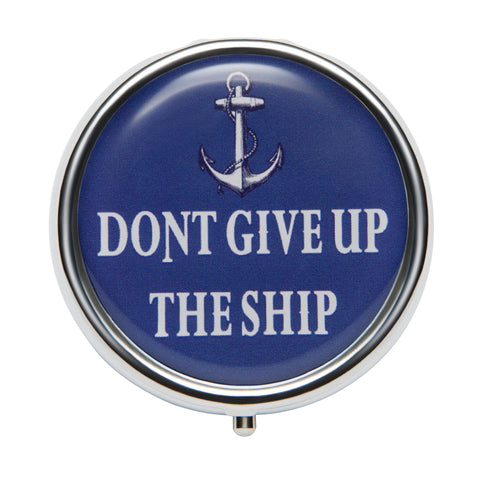 Vintage Inspired Pill Box - Don't Give Up the Ship