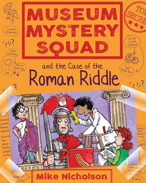 Museum Mystery Squad and the Case of the Roman Riddle (Book IV in the Series)