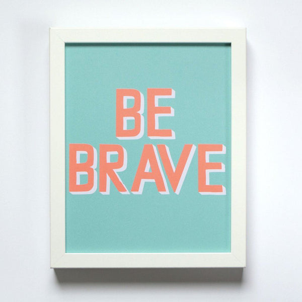 Be Brave small affirmation print