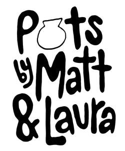 Pots by Matt & Laura