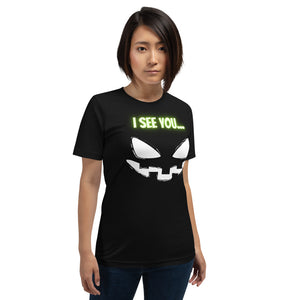 Halloween - I See You -  Unisex T-Shirt
