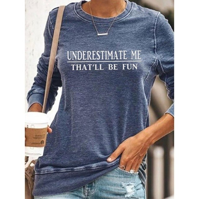 Underestimate That'll Be Fun Cotton Pullover