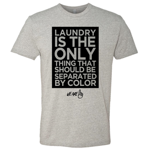 We Are One Adult Heather Grey Laundry Tee