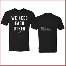 Load image into Gallery viewer, We Are One We Need Each Other Tee