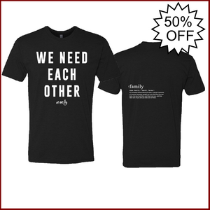 We Are One We Need Each Other Tee