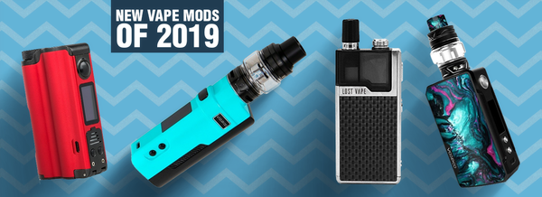 New Vape Mods of 2019