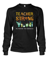 Teacher Strong No Matter The Distance