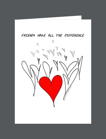 Friends Make All The Difference - Card