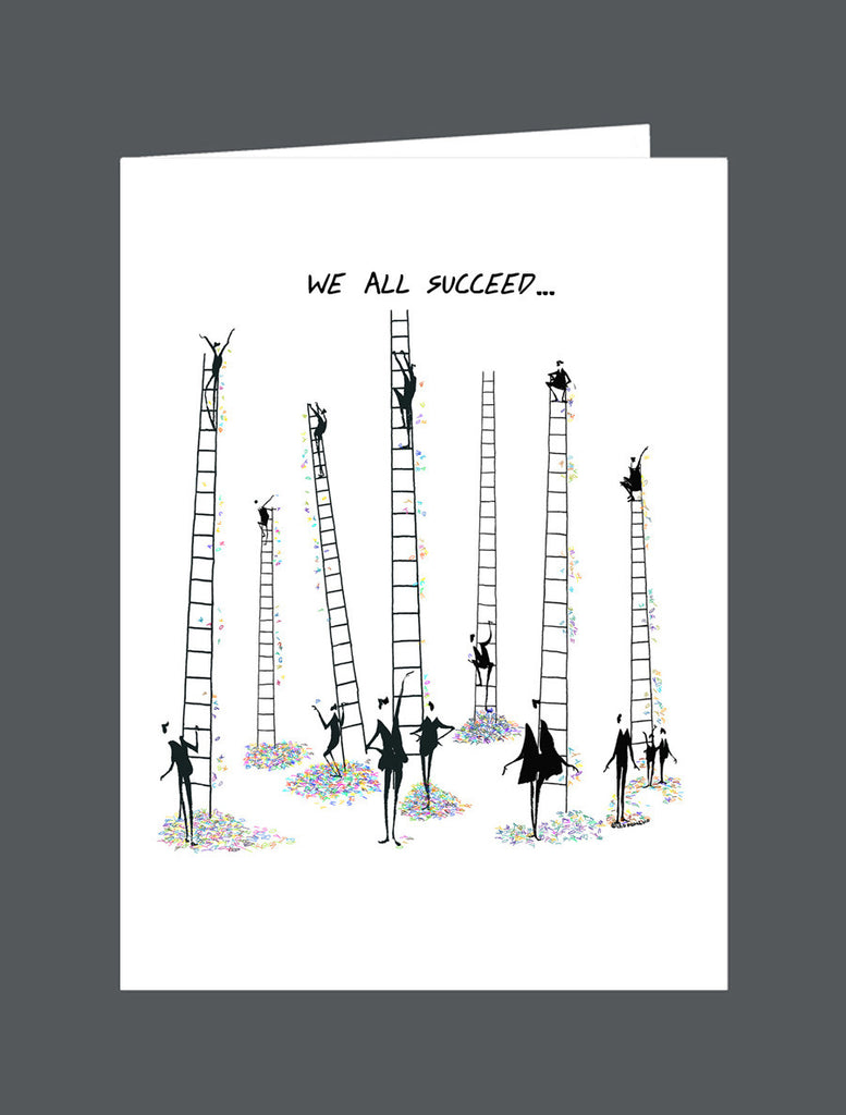 We All Succeed… At Different Heights. - Card