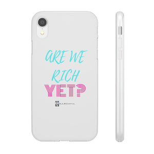 Are We Rich Yet? Phone Case