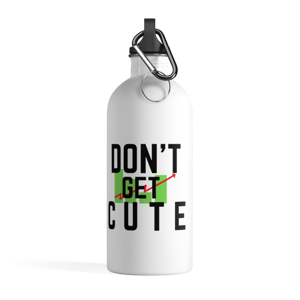 Don't Get Cute Stainless Steel Water Bottle