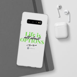 Life Is All About Options Phone Case