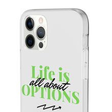 Load image into Gallery viewer, Life Is All About Options Phone Case