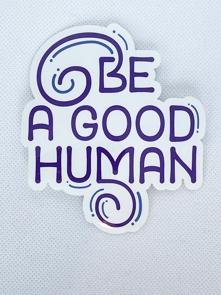 Be A Good Human Sticker