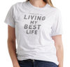 Living My Best Life Unisex Tee