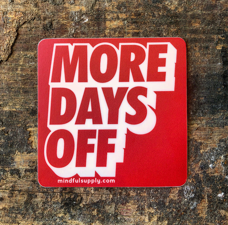 More Days Off Sticker (4 Styles)