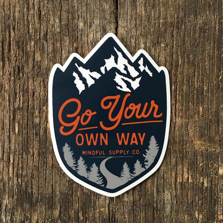 Go Your Own Way All Weather Sticker