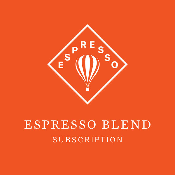 Espresso Blends - Monthly Subscription