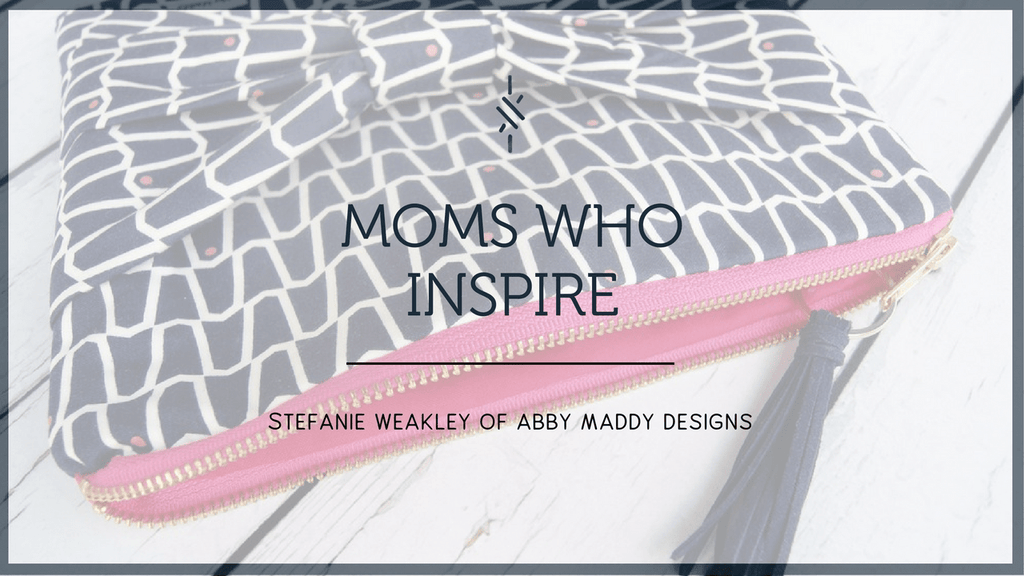 Moms Who Inspire:  Stefanie Weakley