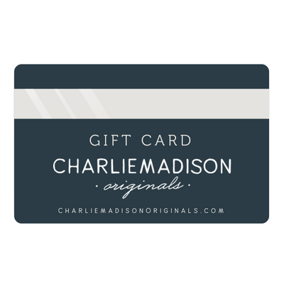 Gift Card - Charliemadison Originals LLC