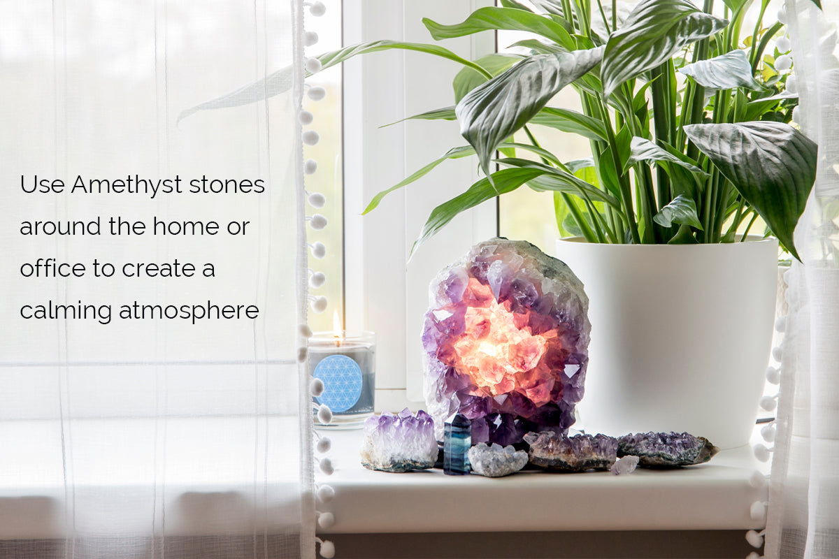 Using amethyst stones around the house to create a calming atmosphere