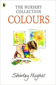 Cover Page for Shirley Hughes book The Nursery Collection Colours