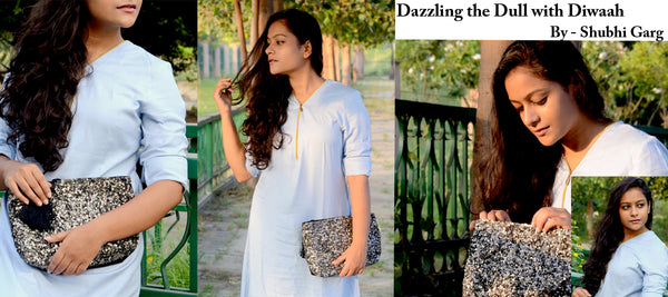 Dazzling the Dull with Diwaah  -By Shubhi Garg