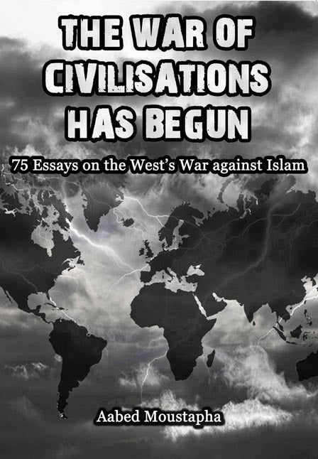 The war of Civilizations has Begun - 75 essays on the west's war against Islam