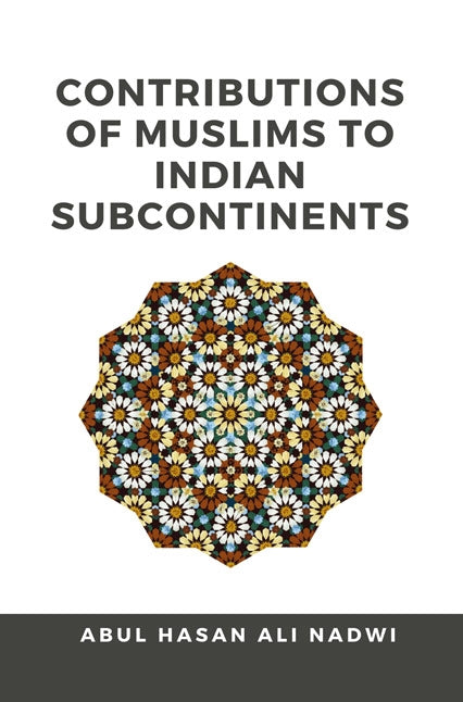 Contributions of Muslims to Indian Subcontinents
