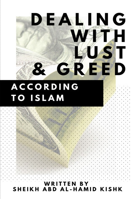 Dealing with Lust and Greed - Abd Al Hamid Kishk