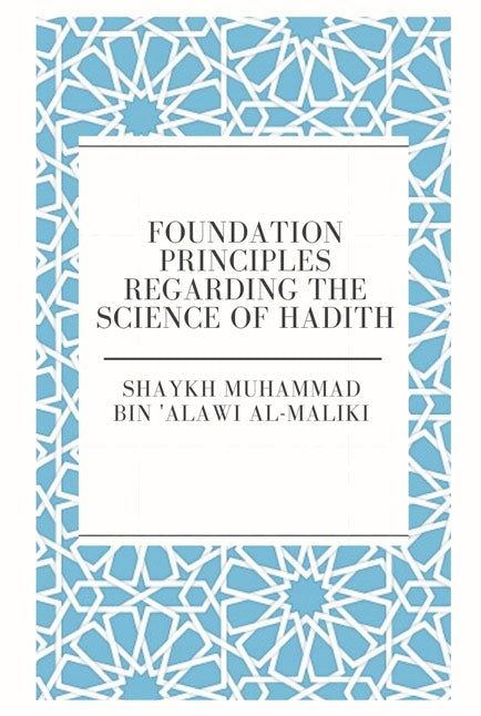 Foundational Principles regarding the Science of Hadith