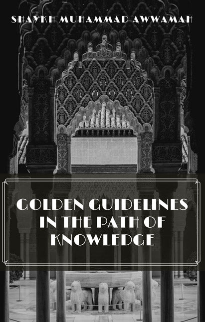 Golden Guidelines in the path of Knowledge - Awwamah