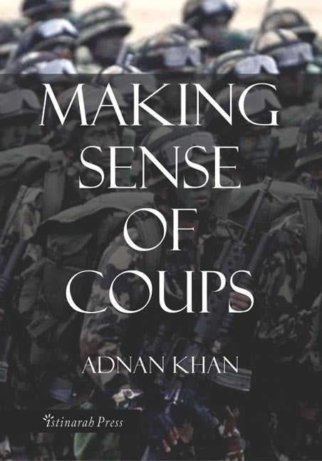 Making sense of Coups - Adnan Khan
