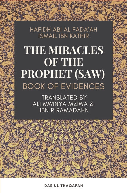The Miracles of the Prophet (saw) - Book of evidences - Ibn Kathir