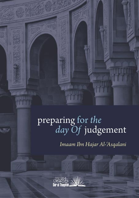 Preparing for the day of judgement - Ibn Hajr Al Asqalani