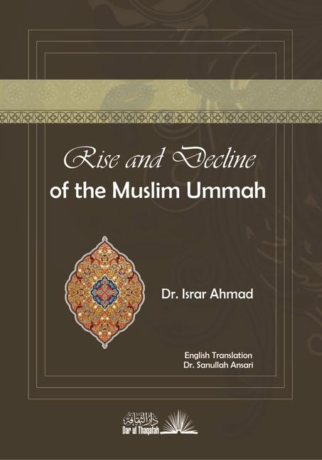 Rise And Decline of the Muslim Ummah