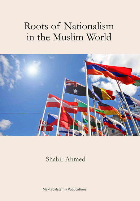 Roots of Nationalism in the Muslim World