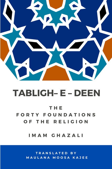 Tabligh-E-Deen - The Forty Foundations of the Religion